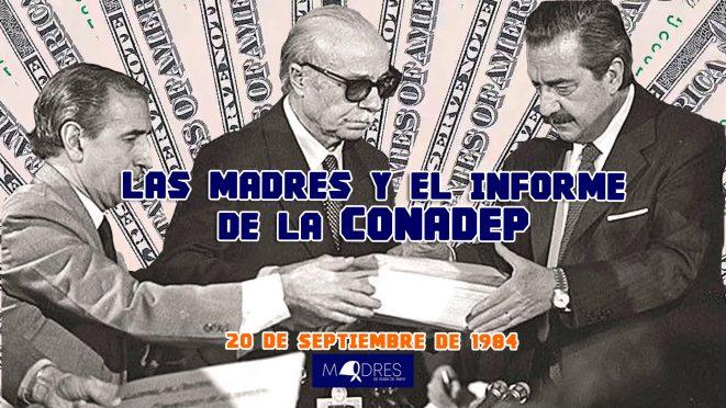 Las Madres y el informe de la CONADEP – 20/09/1984