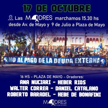 Las Madres de Plaza de Mayo te convocan a marchar para decir: ¡NO AL PAGO DE LA DEUDA EXTERNA!