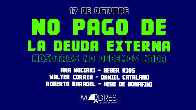 17 DE OCTUBRE DE 2021 La Asociación Madres de Plaza de Mayo marchó junto a organizaciones sindicales y sociales para exigir el no pago al FMI.
